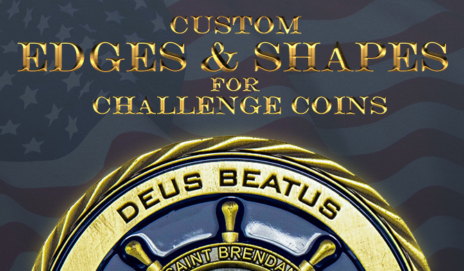 Custom Edges and Shapes for Challenge Coins